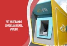 PTT Kart Bakiye Sorgulama Nasıl Yapılır